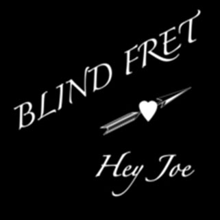 blind fret hey joe front