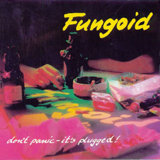 fungoid cd don't panic it's plugged