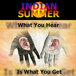 indian summer cd what you hear is what you get