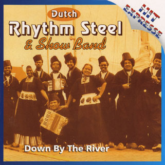 dutch rhythm steel show band down by the river front