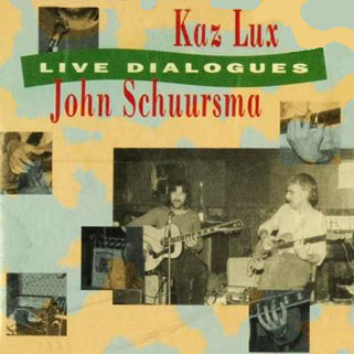 kaz lux and john schuursma cd live dialogue front