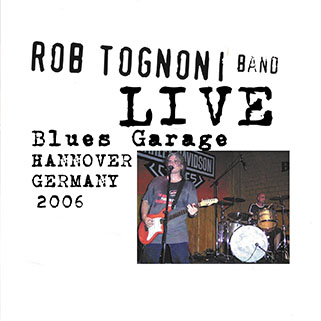 rob tognoni live at blues garage hannover germany 2006 front