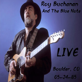 roy buchanan blue note boulder co 05-24-85 front
