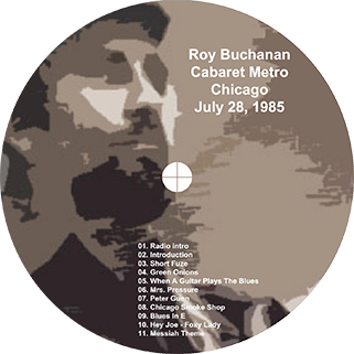 roy buchanan 1985 07 28 cdr cabaret metro chicago geetarz label