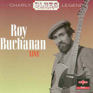 roy buchanan 1985 07 28 charly blues legend volume 9 front