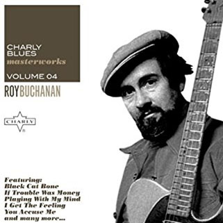 roy buchanan 1985 07 28 charly blues masterworks volume 4 front