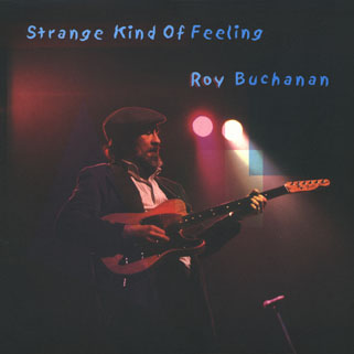 roy buchanan 1985 07 28 strange kind of feeling front