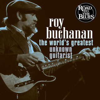 roy buchanan 1985 07 28 the world'greatest unknow guitarist front