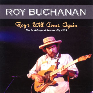roy buchanan 1985 08 02 roy's will come again front