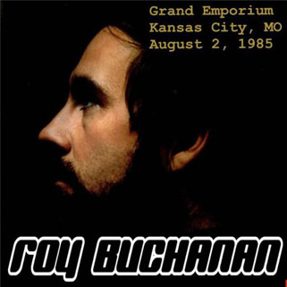 roy buchanan 1985 08 02 grand emporium kanasas city august 2, 1985 front