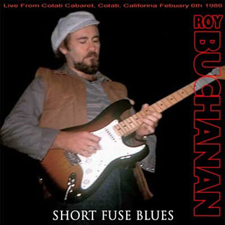 roy buchanan 1986 02 06 cotati short fuse blues front