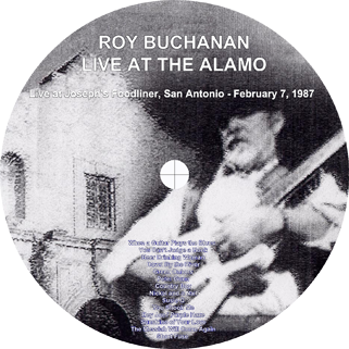 roy buchanan 1987 02 07 live at the alamo label