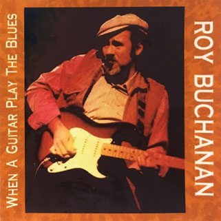 roy buchanan 1987 02 07 when a guitar plays the blues front