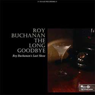roy buchanan 1988 08 07 guilford the long goodbyefront