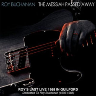 roy buchanan 1988 08 07 guilford messiah passed away front